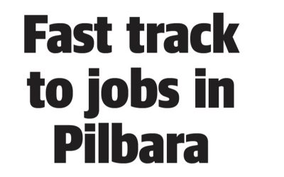 The West Australian: Fast Track to Jobs in Pilbara